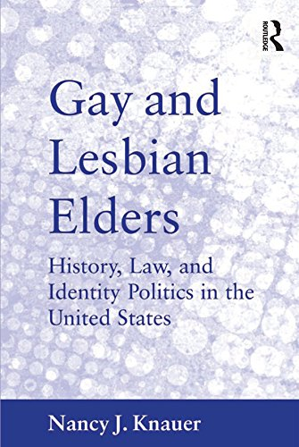 gay-and-lesbian-elders-history-law-and-identity-politics-in-the-united-states