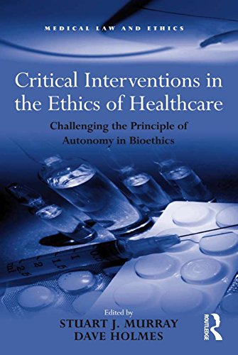 critical-interventions-in-the-ethics-of-healthcare-challenging-the-principle-of-autonomy-in-bioethics-medical-law-and-ethics