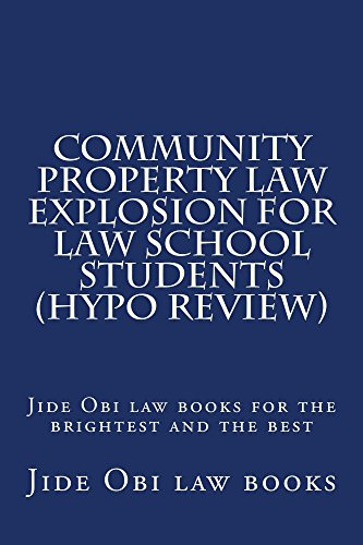 community-property-law-explosion-for-law-school-students-hypo-review-e-law-book