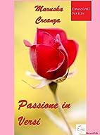 Passione in Versi by Maruska Creanza