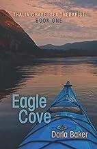 Eagle Cove (Thalia Chase: Sex Therapist Book…