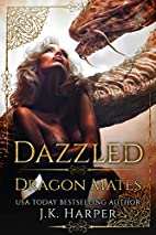 Dazzled: Reckless Desires (Dragon Mates, #1)…