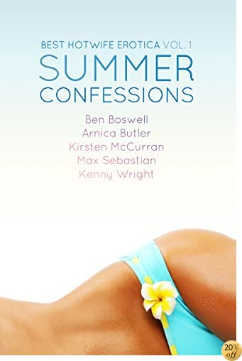 TBest Hotwife Erotica: Summer Confessions
