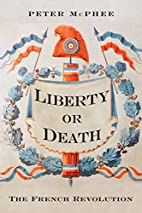 Liberty or Death: The French Revolution by…