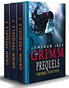 The Grimm Diaries Prequels 1-18 by Cameron…