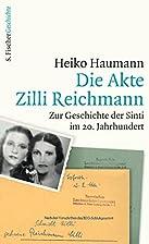 Die Akte Zilli Reichmann: Zur Geschichte der…