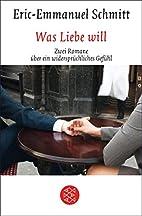 Was Liebe will: Zwei Romane über ein…