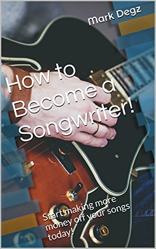 how-to-become-a-songwriter-start-making-more-money-off-your-songs-today