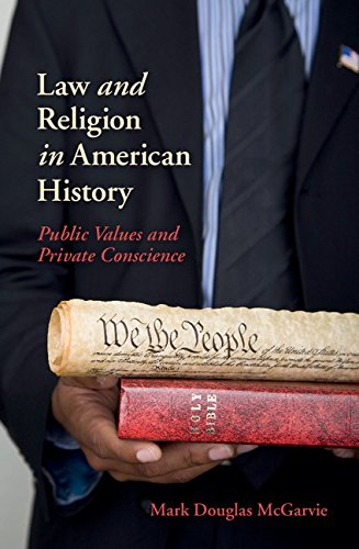 law-and-religion-in-american-history-public-values-and-private-conscience-new-histories-of-american-law