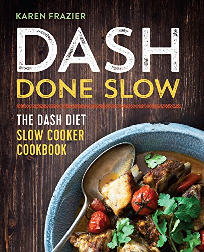 dash-done-slow-the-dash-diet-slow-cooker-cookbook