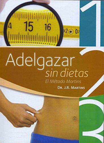 adelgazar-sin-dietas-el-metodo-martins-spanish-edition