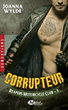 Corrupteur: Reapers Motorcycle Club, T3 by…