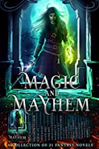 Magic and Mayhem: A Collection of 21 Fantasy…