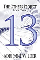 THIRTEEN: Part One (The Others Project Book…