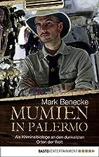Mumien in Palermo: Als Kriminalbiologe an…