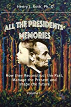 All the Presidents' Memories: How they…