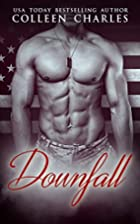 Downfall Boxed Set: Military Romance: Part…
