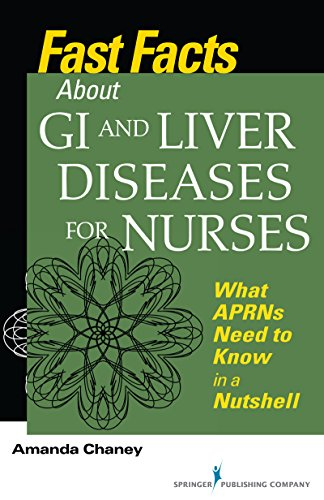 fast-facts-about-gi-and-liver-diseases-for-nurses-what-aprns-need-to-know-in-a-nutshell-volume-1