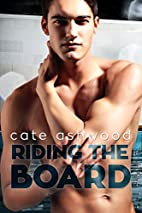 Riding the Board by Cate Ashwood
