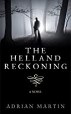 The Helland Reckoning by Adrian Martin