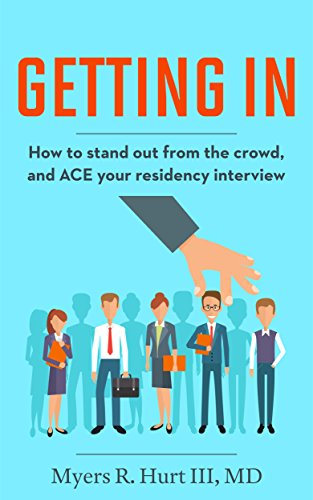 getting-in-how-to-stand-out-from-the-crowd-and-ace-your-residency-interview