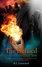 THE DEFILED AND THE SECOND SON by BJ Leonard