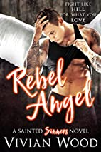 Rebel Angel: A Sainted Sinners Novel by…