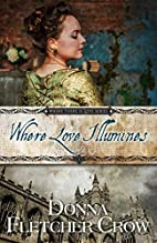 Where Love Illumines (Where There is Love…