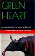GREEN HEART: Animal slaughtering, abuse and…