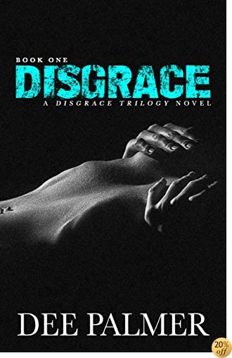 TDisgrace: An erotic BDSM contemporary romance series (The Disgrace Trilogy Book Book 1)