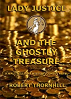 Lady Justice and the Ghostly Treasure by…