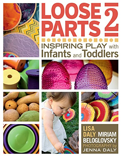 loose-parts-2-inspiring-play-with-infants-and-toddlers-loose-parts-series