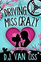 Driving Miss Crazy (A Sweet Romantic Comedy)…