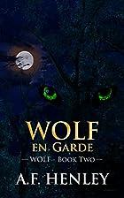 Wolf, en Garde by A.F. Henley