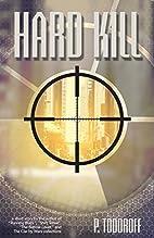 Hard Kill by Patrick Todoroff