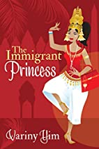 The Immigrant Princess by Variny Yim