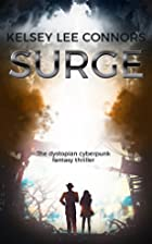 SURGE: a dystopian cyberpunk fantasy…