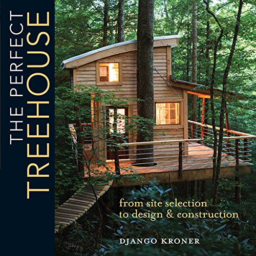 the-perfect-treehouse-from-site-selection-to-design-construction