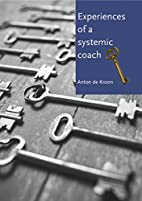 Experiences of a systemic coach by Anton de…