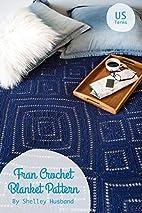 FRAN Crochet Blanket Pattern US Version by…