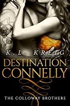 Destination Connelly (The Colloway Brothers…