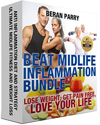 beat-midlife-inflammation-bundle-best-anti-inflammatory-diet-lose-belly-fat-forever-lose-weight-get-pain-free-love-your-life-paleo-for-beginners-pain-live-healthy-live-energized-book-1