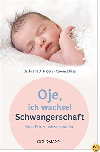 Oje, ich wachse! Schwangerschaft: Was Eltern wissen wollen (German Edition)