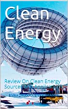 Clean Energy: Review On Clean Energy Sources…