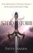 Sand & Storm (Moonfire trilogy Book 1) by…