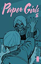 Paper Girls #8 by Brian Vaughan