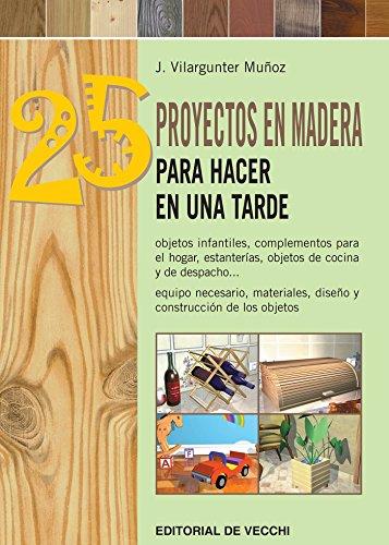 25-proyectos-en-madera-para-hacer-en-una-tarde-spanish-edition