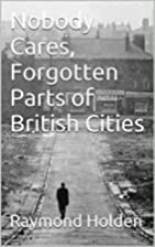 Nobody Cares, Forgotten Parts of British…