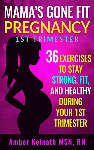 mamas-gone-fit-1st-trimester-pregnancy-workouts-36-exercises-to-stay-strong-fit-and-healthy-during-your-1st-trimester-of-pregnancy