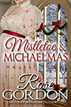 Mistletoe & Michaelmas by Rose Gordon